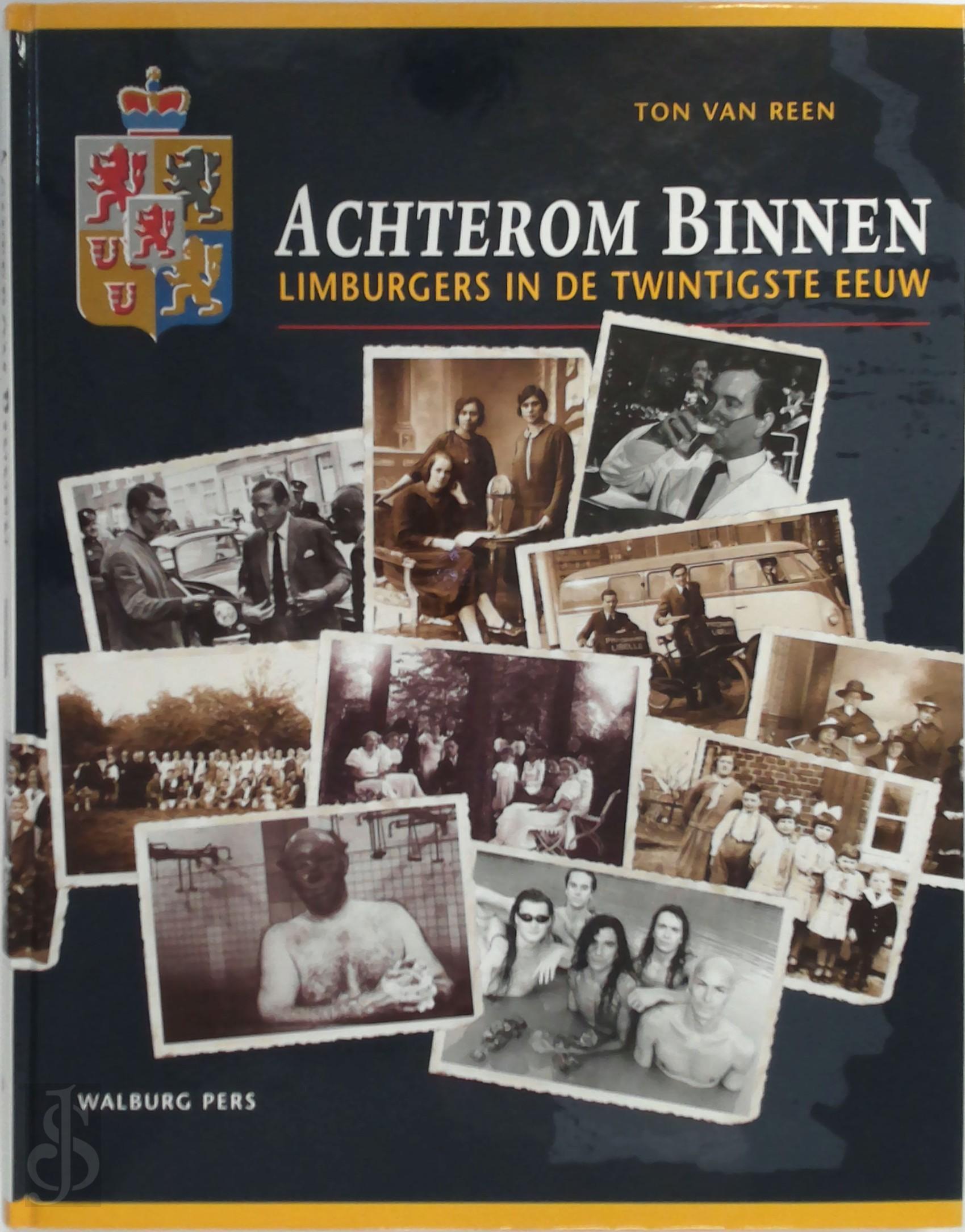 Achterom Binnen. Limburgers in de twintigste eeuw, Gebonden, Walburg, Zutphen, 2003