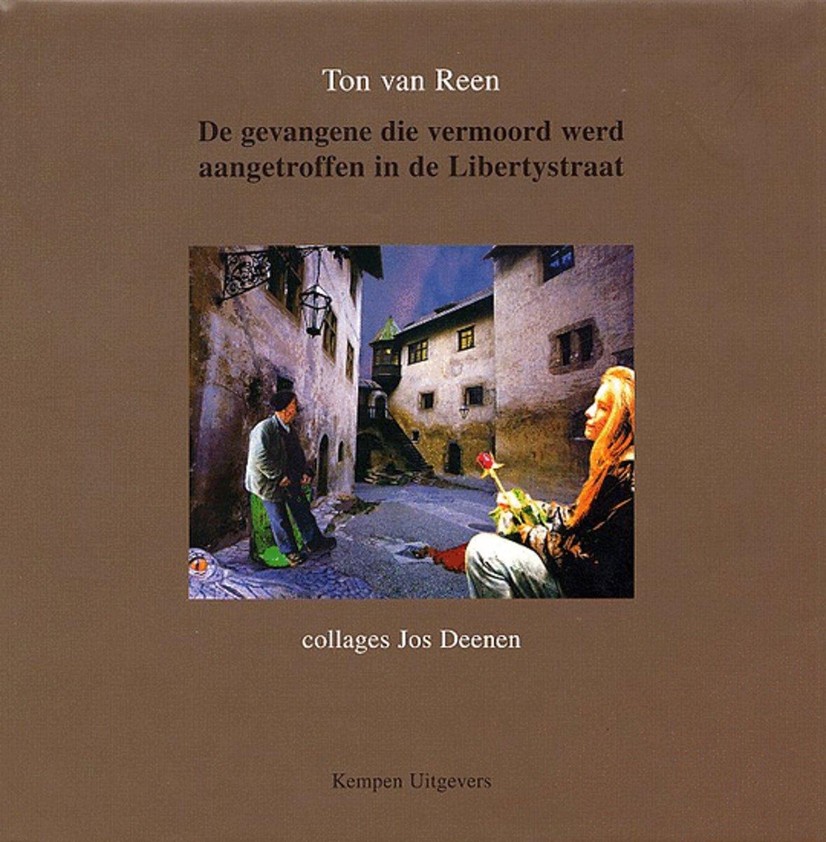 De Gevangene Die Vermoord Werd Aangetroffen In De Libertystraat, Kempen Uitgevers, 2003, Hardcover