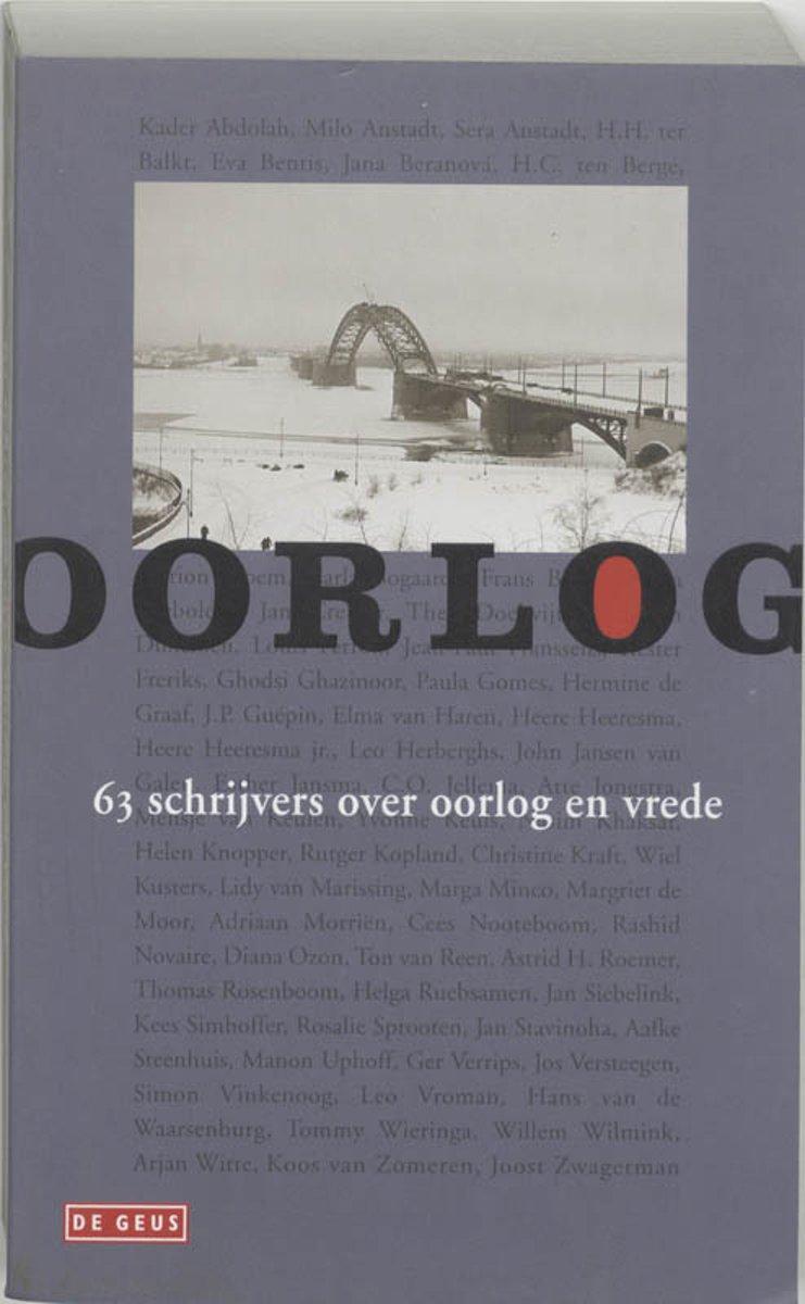 Oorlog. 63 schrijvers over oorlog en vrede